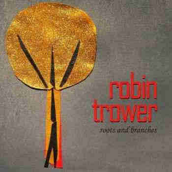 Robin Trower - Roots And Branches (2013) - новый альбом