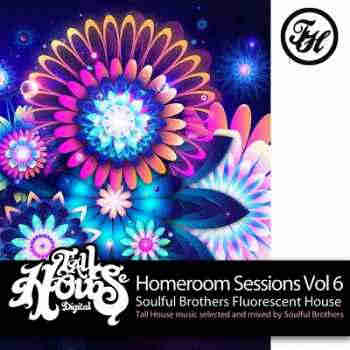 Homeroom Sessions Vol.6 Soulful Brothers Fluorescent House (Continuous