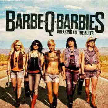 Barbe-Q-Barbies - Breaking All The Rules (2013) - новый альбом