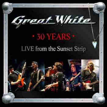 Great White - 30 Years: Live From The Sunset Strip (2013) - новый сборник