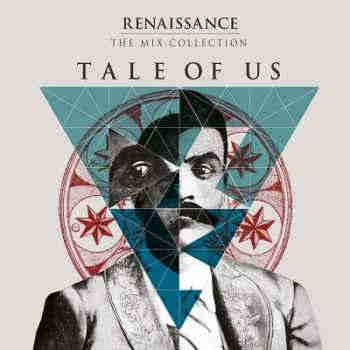 Renaissance The Mix Collection (continuous DJ Mix by Tale Of Us) (2013