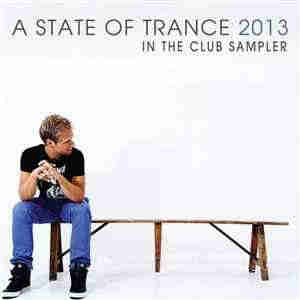 A State Of Trance 2013 - In The Club Sampler (2013) - A State Of Trance 2013 - In The Club Sampler (2013)