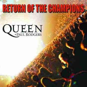 Queen + Paul Rodgers - Return To The Champions (2013) - новый Live