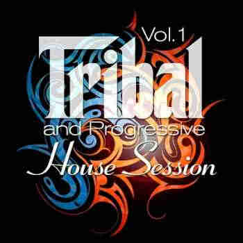 Tribal & Progressive House Session Vol.1 (Balearic Drums & Best Of Tri