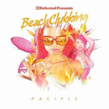 Defected Presents Beach Clubbing Pacific (2012) - Новый сборник