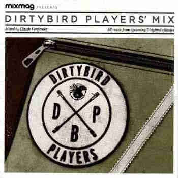 Mixmag presents Dirtybird Players Mix (Mixed By Claude VonStroke) (201
