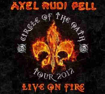 Axel Rudi Pell - Live On Fire (2013) - новый Live