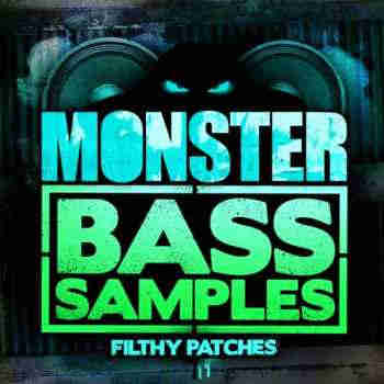 сэмплы electro / dubstep - Filthy Patches Monster Bass Samples (WAV)