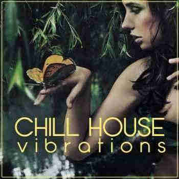 Chill House Vibrations (2013) - ����� �������