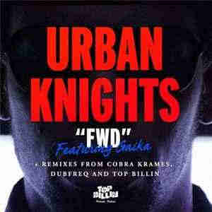 Urban Knights feat. Gaika - FWD EP (2012) (2012) - скачать дабстеп