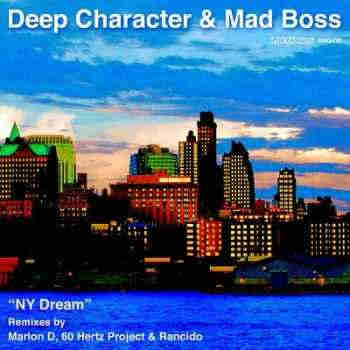 Deep Character & Mad Boss - NY Dream (2013) - Новые Синглы