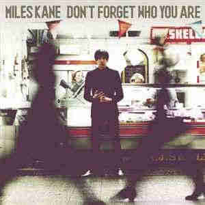 Miles Kane - Dont Forget Who You Are (Deluxe Edition) (2013)  - новый Альбом