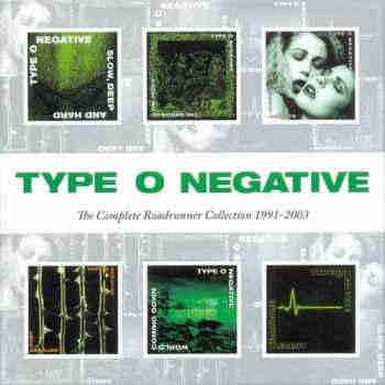 Type O Negative - The Complete Roadrunner Collection 1991-2003 (2013) - новый сборник