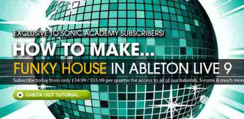 видео обучение - Sonic Academy How to Make Funky House in Ableton Live 9 (ENG)