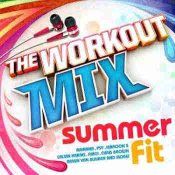The Workout Mix: Summer Fit (2013) - ����� �������