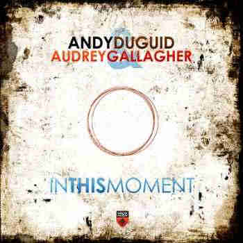 Andy Duguid & Audrey Gallagher - In This Moment (2013) - Новые Синглы