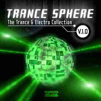 Trance Sphere V 1 0 (The Trance & Electro Collection) (2013)