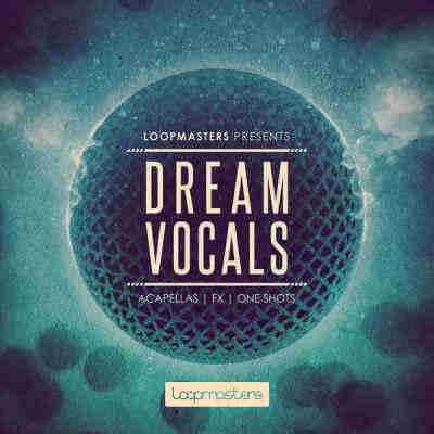 сэмплы вокала - Loopmasters Dream Vocals