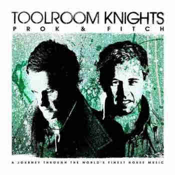 Toolroom Knights Mixed By Prok & Fitch (2013) - Новый сборник