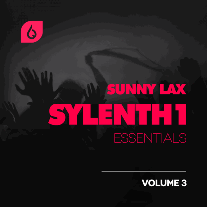������� ��� Sylenth1 - Freshly Squeezed Samples Sunny Lax Sylenth1 Essentials Vol.3
