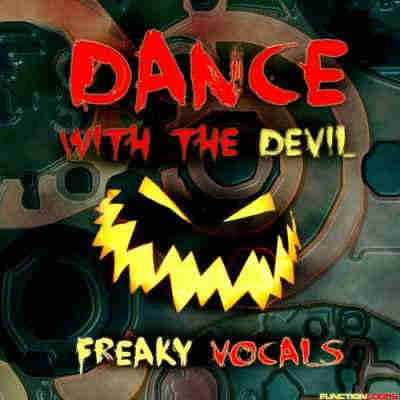 сэмплы вокала - Function Loops Dance With The Devil Freaky Vocals (WAV)