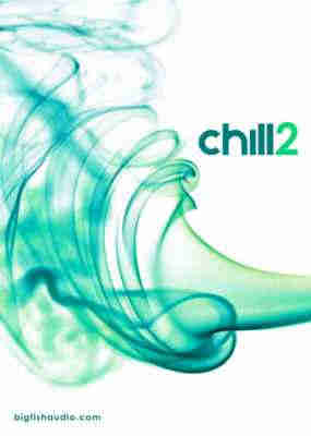 сэмплы chillout / ambient - Big Fish Audio Chill 2