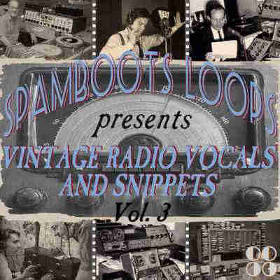 ������ ������ - Spamboots Loops Vintage Radio Vocals and Snippets Vol.3 (WAV)