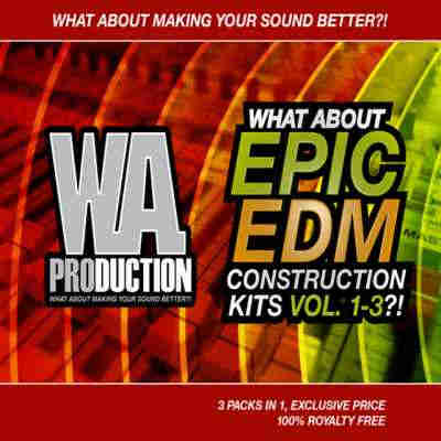 сэмплы electro / progressive - W.A Production What About Epic EDM Construction Kits Vols 1-3 (WAV/MIDI)