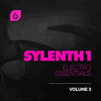 ������� ��� Sylenth1 - Freshly Squeezed Samples Sylenth1 Electro Essentials Vol.3