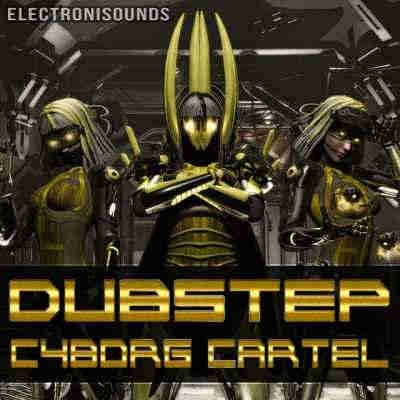 сэмплы dubstep - Electronisounds Dubstep Cyborg Cartel (WAV/MIDI)
