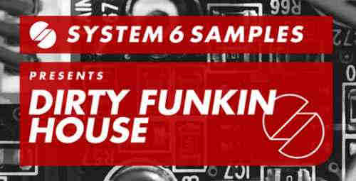 ������ house - System 6 Samples Dirty Funkin House (WAV)