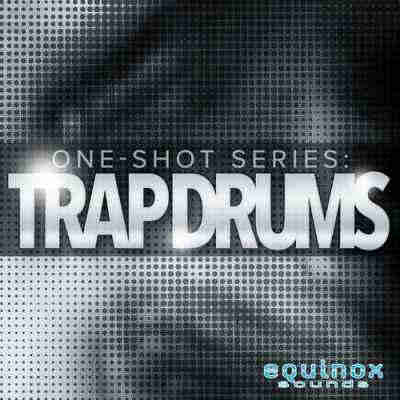 сэмплы ударных - Equinox Sounds One Shot Series Trap Drums (WAV)