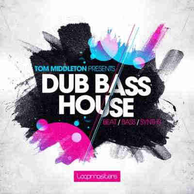 ������ house -  Loopmasters Tom Middleton Dub Bass House