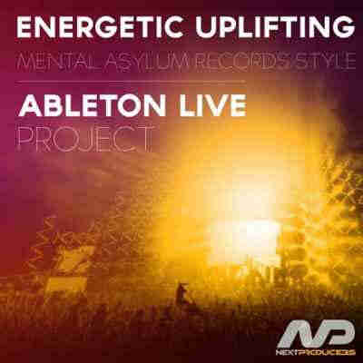 ������ ��� Ableton Live - NextProducers Energetic Uplifting Mental Asylum Records Style Ableton Project