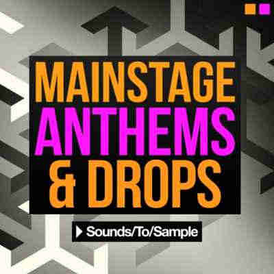 сэмплы progressive / electro - Sounds to Sample Mainstage Anthems and Drops (WAV/MIDI)