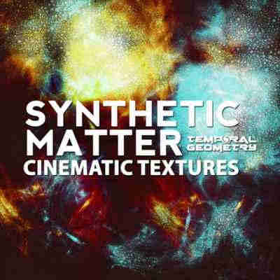 ������ cinematic - Temporal Geometry Synthetic Matter Cinematic Textures (WAV)