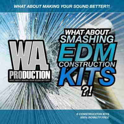 сэмплы edm - W A Production What About Smashing EDM Construction Kits
