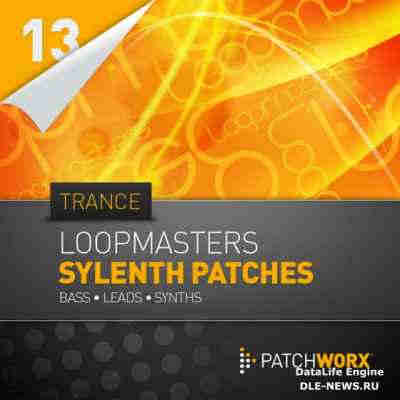 ������� ��� Sylenth1 - Loopmasters Patchworx 13 Trance Sylenth Presets
