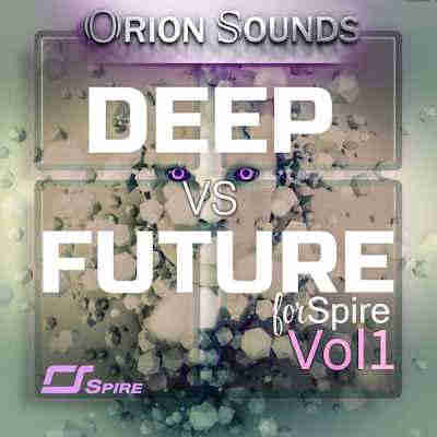 ������� ��� Spire - Orion Sounds Deep Vs Future Volume 1 For Spire