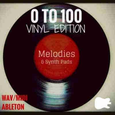 сэмплы hip hop - The Life Productions 0 to 100 Vinyl Edition Melodies Synth Pads (WAV/MIDI/ALS)