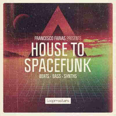������ house - Loopmasters Francesco Farias House to Spacefunk