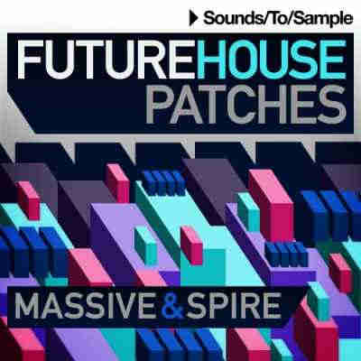 пресеты для Spire / Massive - Sounds to Sample Future House Patches Massive and Spire Presets