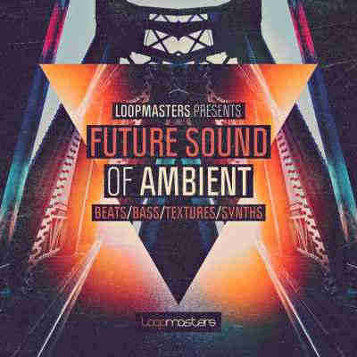 сэмплы ambient - Loopmasters Future Sound Of Ambient