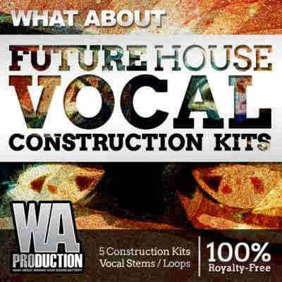 ������ house - WA Production What About Future House Vocal Construction Kits