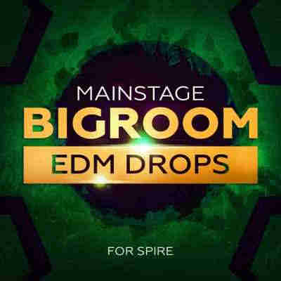 ������� ��� Spire - Mainroom Warehouse Mainstage Bigroom EDM Drops For