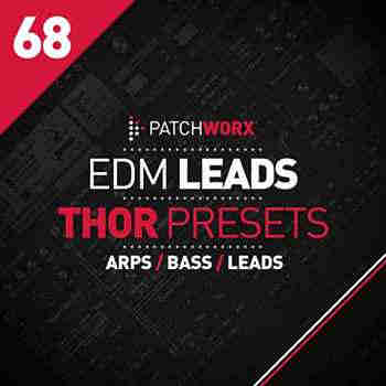 ������� ��� Thor - PatchWorx 68 EDM Leads For Thor