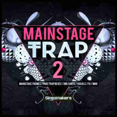 сэмплы trap - Singomakers Mainstage Trap Vol.2