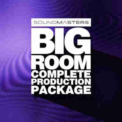 сэмплы electro - Soundmasters Big Room Complete Production Package