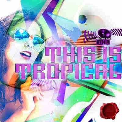 ������ tropical house - Fox Samples Must Have Audio This Is Tropical (WAV/MIDI)