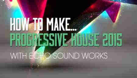 ����� �������� - Sonic Academy How To Make Progressive House 2015 (ENG)